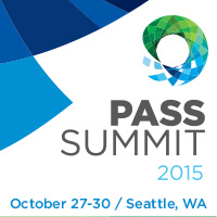 PASS Summit 2015 October 27-30, 2015 Seattle, WA